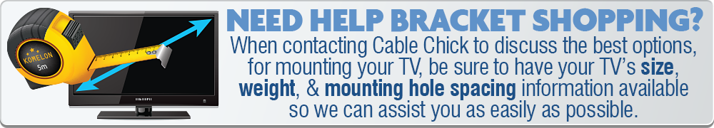 Looking for a TV Bracket? Ask Cable Cick for help!