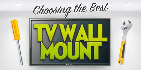 Choosing the Best TV Wall Mount