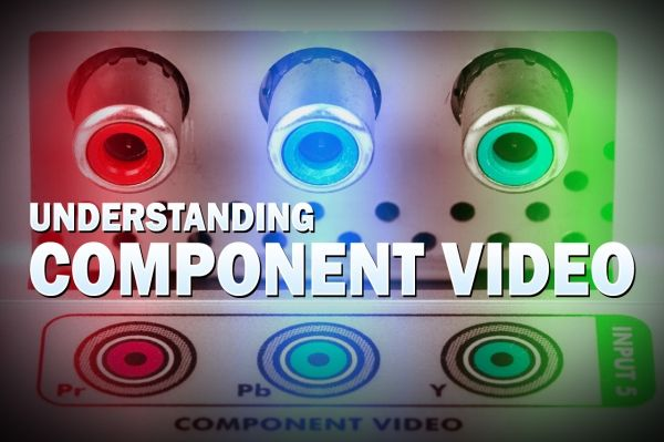 Understanding Component Video Cables