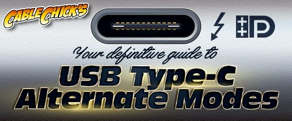 Definitive Guide to USB-C Alternate Modes