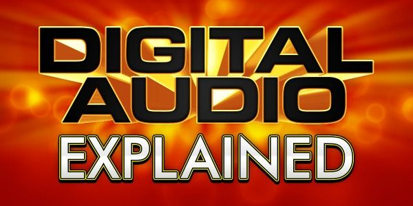 Digital Audio Explained