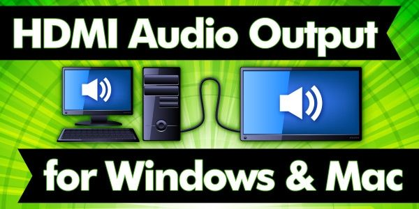 HDMI Audio output for Windows and Mac