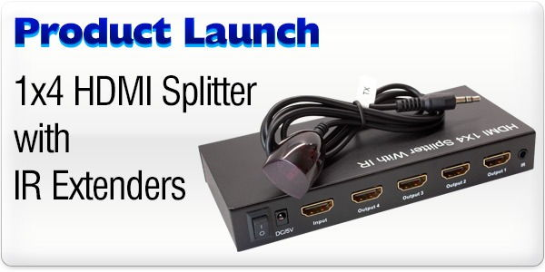 Product Launch - 4-Way HDMI Splitter with IR Extenders