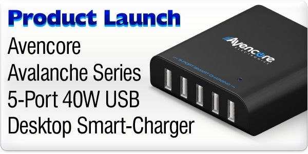 Product Launch - Avencore 40W Premium 5-Port USB Smart-Charger