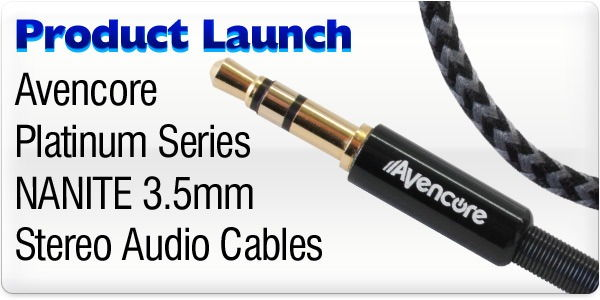 Product Launch - Avencore NANITE 3.5mm Stereo Audio Cables