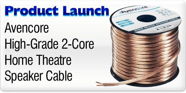 Product Launch - Avencore Home Theatre Speaker Cable