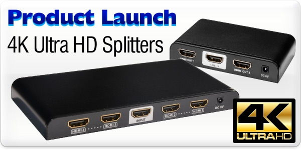 Product Launch - Ultra HD 4K HDMI Splitters