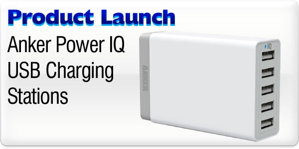 Product Launch - USB Charging with Anker PowerIQ