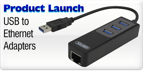 Product Launch - USB to Ethernet Adapters