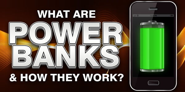 What Are Power Banks and How Do They Work?
